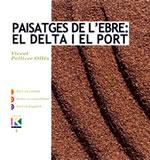 Paisatges de l'Ebre: el Delta i el Port