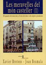 Les meravelles del món casteller (I) (exhaurit)