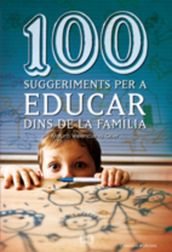 100 suggeriments per a educar dins de la família
