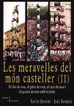 Les meravelles del món casteller (II)