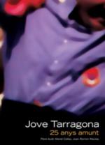 Jove Tarragona. 25 anys amunt