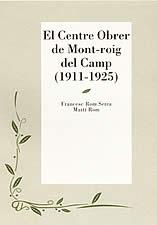 El Centre Obrer de Mont-roig del Camp (1911-1925)