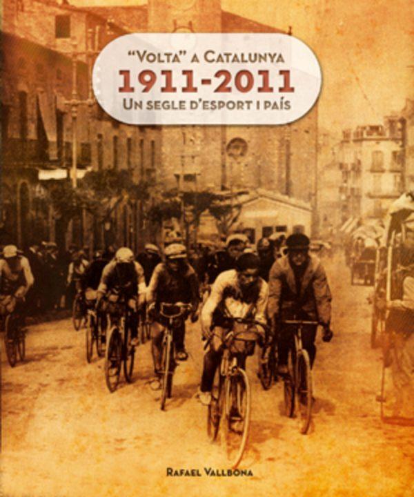 """""""Volta"""" a Catalunya 1911-2011"""