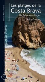 Les platges de la Costa Brava. De Palamós a Begur