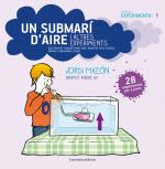 Un submarí d'aire i altres experiments