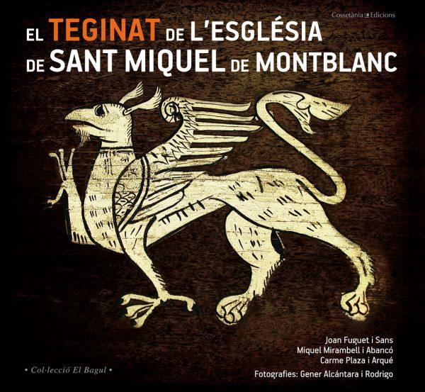 El teginat de l'església de Sant Miquel de Montblanc
