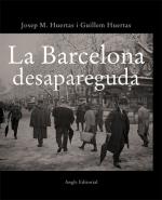 La Barcelona desapareguda