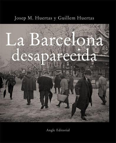 La Barcelona desaparecida