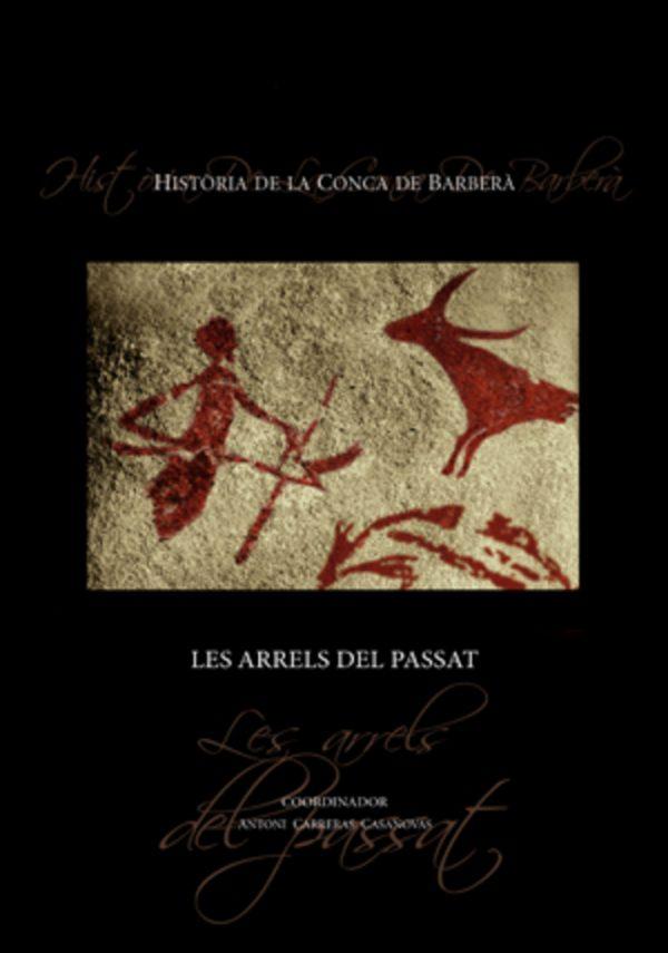 Història de la Conca de Barberà. Les arrels del passat