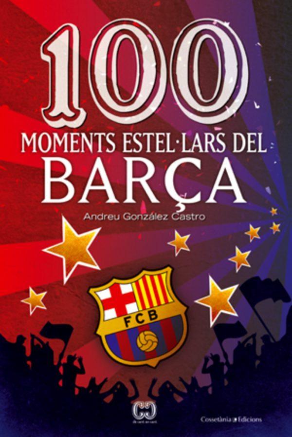 100 moments estel·lars del Barça