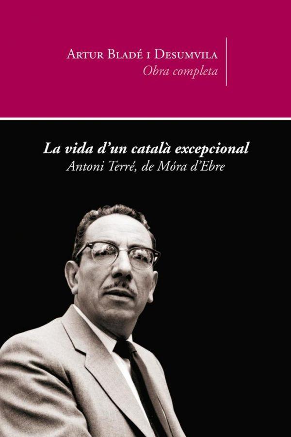 La vida d'un català excepcional. Antoni Terré