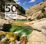Catalunya: 50 excursions als seus rius