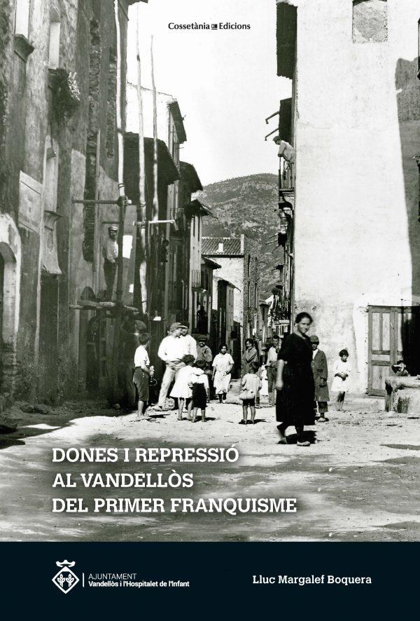 Dones i repressió al Vandellòs del primer franquisme