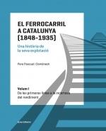 El ferrocarril a Catalunya (1848-1935). Una història de la seva explotació. Volum I
