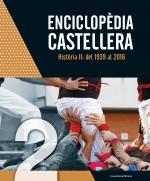 Enciclopèdia castellera. Història II: del 1939 al 2016
