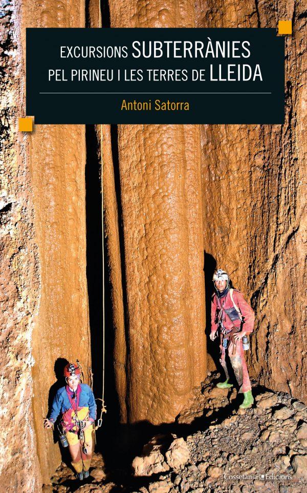 Excursions subterrànies pel Pirineu i les Terres de Lleida