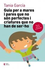 Guia per a mares i pares que no són perfectes i criatures que no han de ser-ho (edició ampliada)