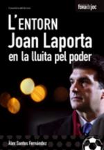 L'entorn. Joan Laporta en la lluita pel poder