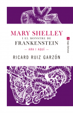 Mary Shelley i el monstre de Frankenstein.