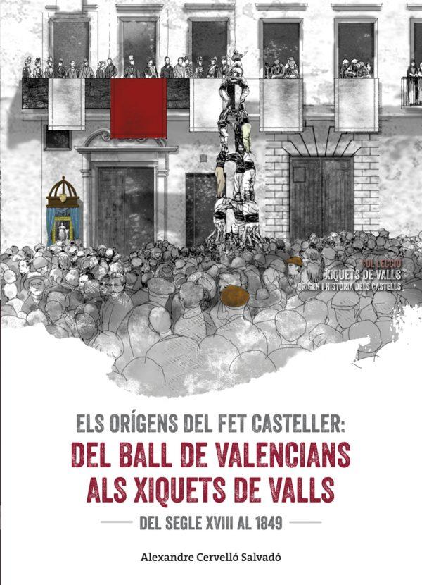 Els orígens del fet casteller. Del ball de valencians als Xiquets de Valls