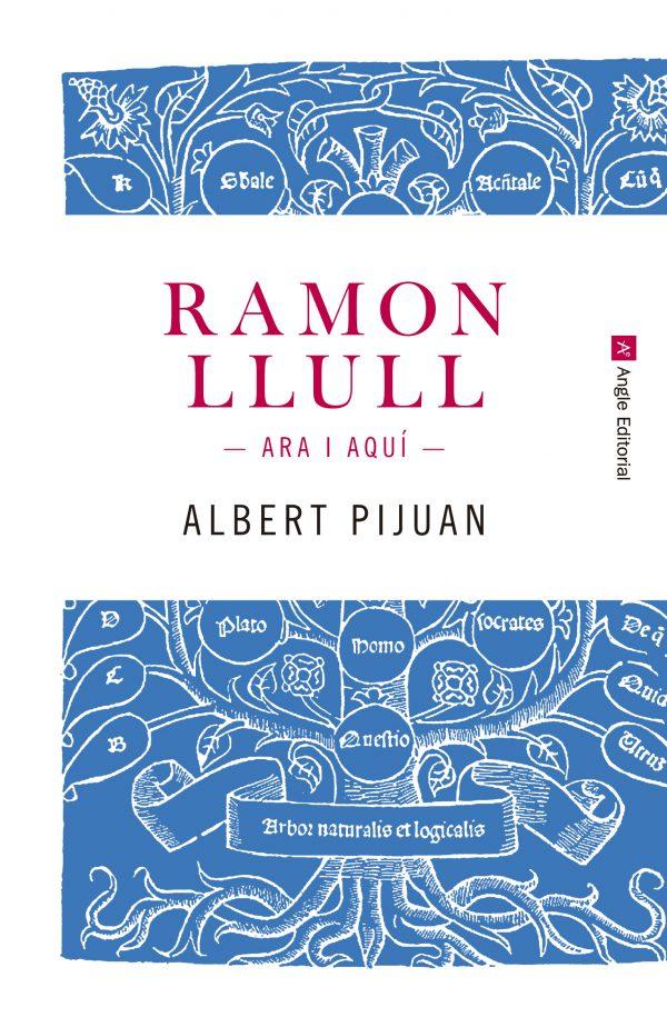 Ramon Llull. Ara i aquí