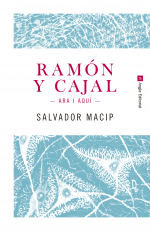 Ramón y Cajal. Ara i aquí