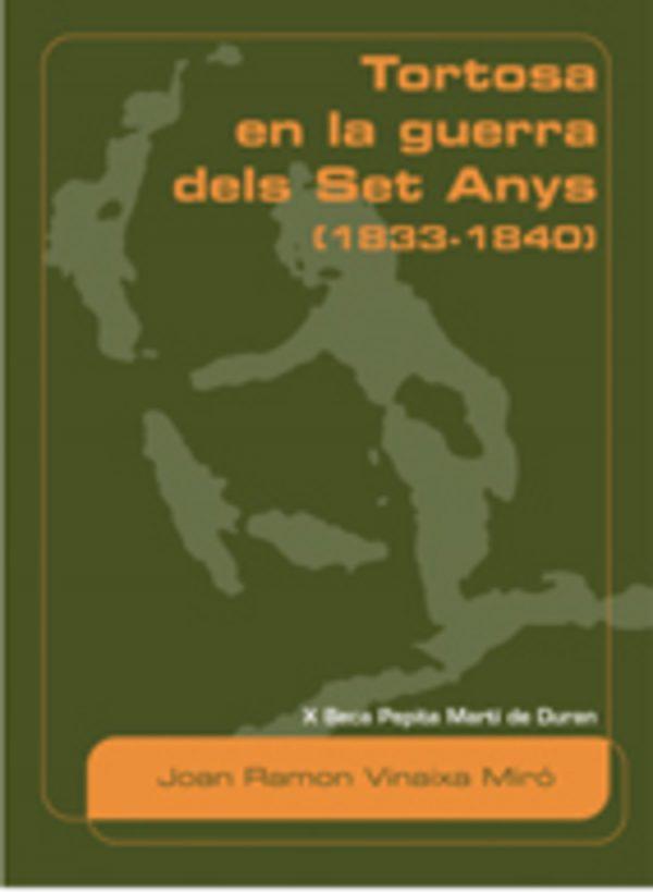 Tortosa en la guerra dels Set Anys (1833-1840)