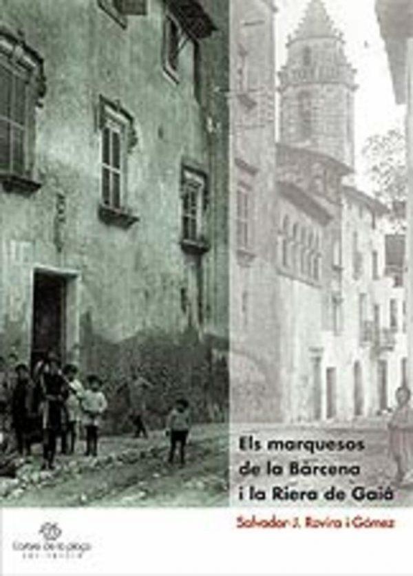 Els Marquesos de la Bàrcena i la Riera de Gaià