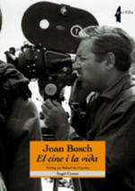 Joan Bosch. El cine i la vida