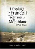 L'Espluga de Francolí en els setmanaris de Montblanc (1903-1923)