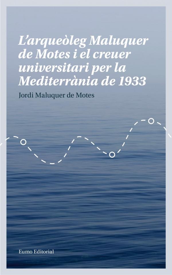 L'arqueòleg Maluquer de Motes i el creuer universitari per la Mediterrània de 1933