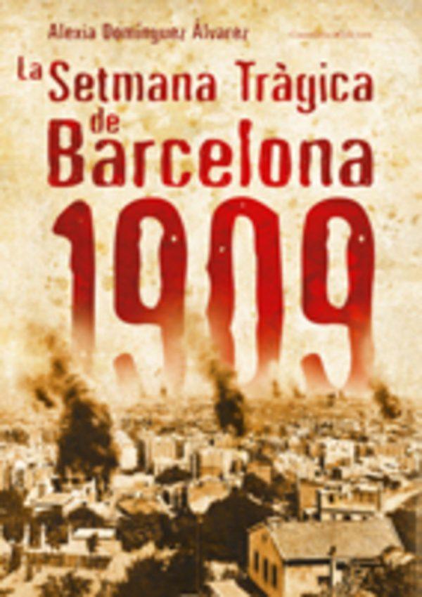 La Setmana Tràgica de Barcelona