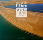 Terres de l'Ebre: vida i colors