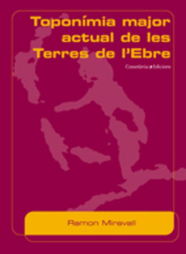Toponímia major actual de les Terres de l'Ebre