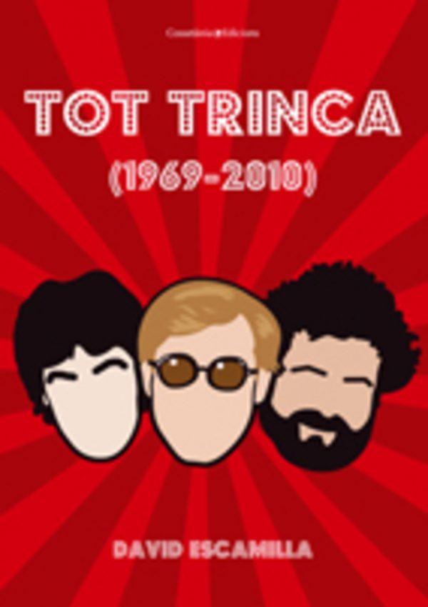 Tot trinca (1969-2010)