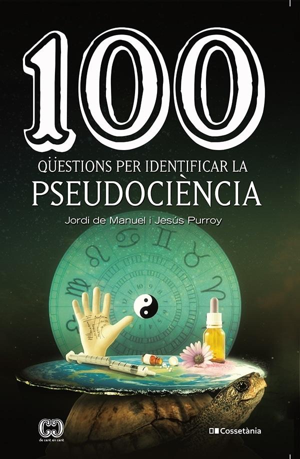 """Presentació virtual del llibre """"100 qüestions per identificar la pseudociència"""""""